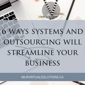 MLR Virtual Solutions - 6 ways to streamline your business